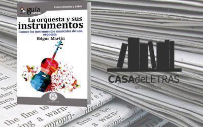 Casa de Letras ha hecho una reseña del «GuíaBurros: La orquesta y sus instrumentos musicales», de Edgar Martín