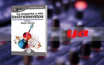 Edgar Martín con su «GuíaBurros: La orquesta y sus instrumentos musicales» en «Colaborum», en RadioYa
