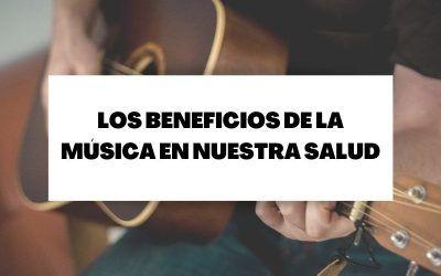 Descubre los beneficios que aporta la música a nuestra salud